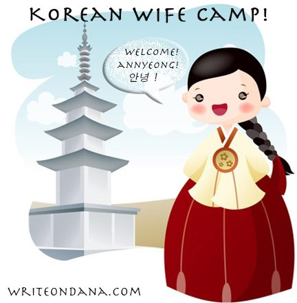 Korean Wife Camp: Welcome!